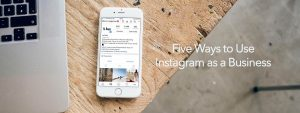 Five Ways for Businesses to Use Instagram